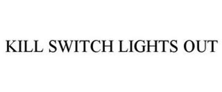 KILL SWITCH LIGHTS OUT