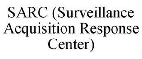SARC (SURVEILLANCE ACQUISITION RESPONSE CENTER)