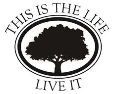 LIVE IT THIS IS THE LIFE