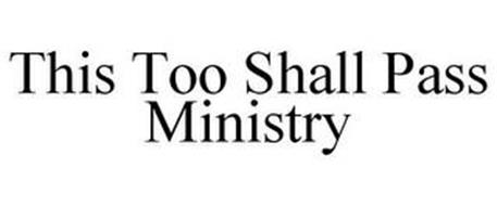 THIS TOO SHALL PASS MINISTRY