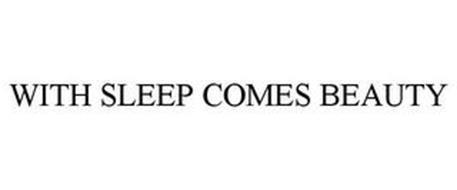 WITH SLEEP COMES BEAUTY
