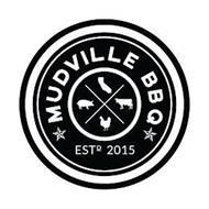 MUDVILLE BBQ ESTD 2015