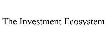 THE INVESTMENT ECOSYSTEM