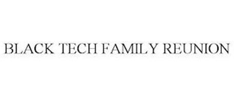 BLACK TECH FAMILY REUNION