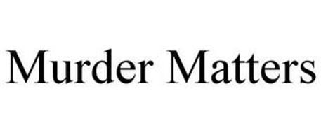 MURDER MATTERS