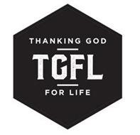 THANKING GOD FOR LIFE TGFL