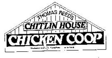 "THOMAS REED'S CHIT'LIN HOUSE CHICKEN COOP ""THE BEST 24 HOUR EATING PLACE...IN THE WORLD"""