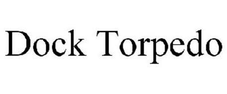 DOCK TORPEDO