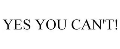 YES YOU CAN'T!