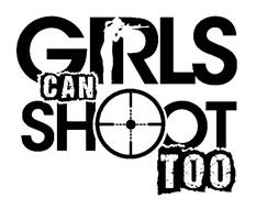 GIRLS CAN SHOOT TOO