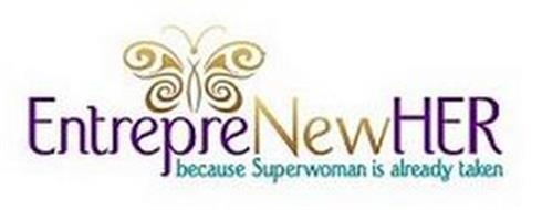 ENTREPRENEWHER BECAUSE SUPERWOMAN IS ALREADY TAKEN