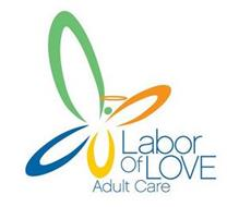 LABOR OF LOVE ADULT CARE
