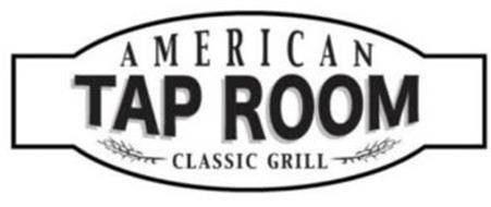 AMERICAN TAP ROOM CLASSIC GRILL Trademark of Thompson Tap Room, LLC ...
