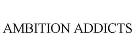 AMBITION ADDICTS