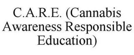 C.A.R.E. (CANNABIS AWARENESS RESPONSIBLE EDUCATION)