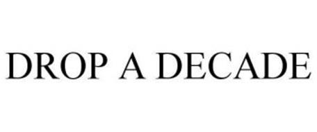 DROP A DECADE