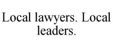 LOCAL LAWYERS. LOCAL LEADERS.
