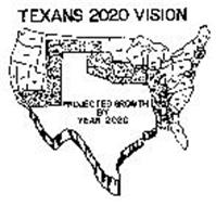 TEXANS 2020 VISION PROJECTED GROWTH BY YEAR 2020