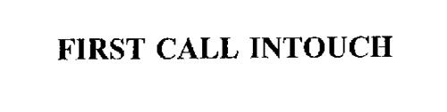 FIRST CALL INTOUCH