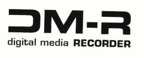 DM-R DIGITAL MEDIA RECORDER