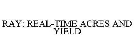 RAY: REAL-TIME ACRES AND YIELD