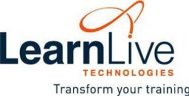 L LEARNLIVE TECHNOLOGIES TRANSFORM YOUR TRAINING