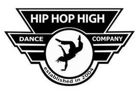 HIP HOP HIGH DANCE COMPANY ESTABLISHED IN 2004