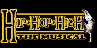 HIP HOP HIGH THE MUSICAL