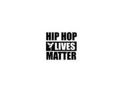 HIP HOP LIVES MATTER