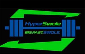 HYPERSWOLE BIG.FAST.SWOLE.