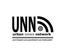 UNN URBAN NEWS NETWORK UNN-BIASED UNN-PARALLELED UNN-BELIEVABLE!