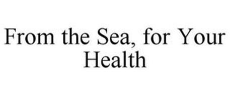 FROM THE SEA, FOR YOUR HEALTH