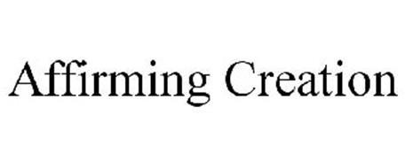 AFFIRMING CREATION