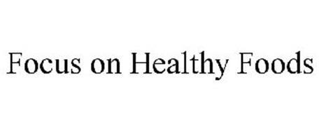 FOCUS ON HEALTHY FOODS