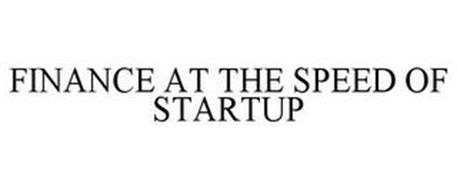 FINANCE AT THE SPEED OF STARTUP