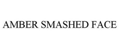 AMBER SMASHED FACE