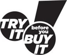 TRY IT BEFORE YOU BUY IT Trademark of Thrifty, Inc.. Serial Number ...