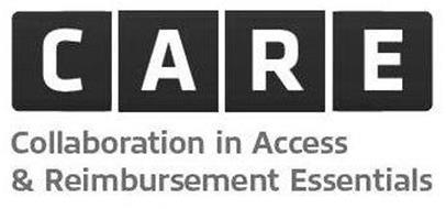 CARE COLLABORATION IN ACCESS & REIMBURSEMENT ESSENTIALS