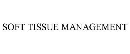 SOFT TISSUE MANAGEMENT
