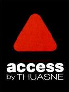 ACCESS BY THUASNE