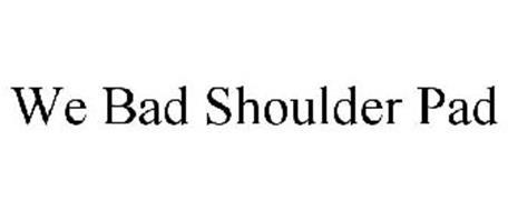WE BAD SHOULDER PAD