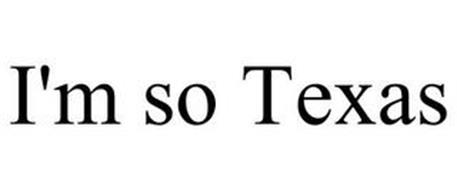 I'M SO TEXAS