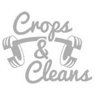 CROPS & CLEANS