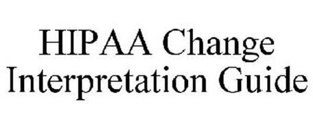 HIPAA CHANGE INTERPRETATION GUIDE