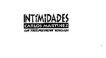 INTIMIDADES CARLOS MARTINEZ LA TREMENDA 1010AM