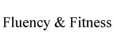FLUENCY & FITNESS