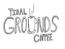 TIDAL GRO NDS COFFEE.