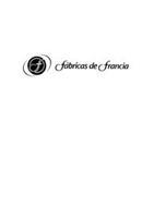 F FABRICAS DE FRANCIA