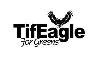TIFEAGLE FOR GREENS