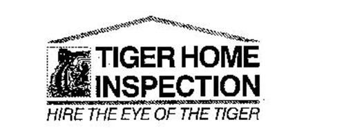 TIGER HOME INSPECTION HIRE THE EYE OF THE TIGER
